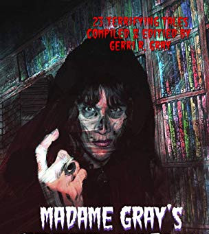 Welcome to Madame Gray's Creep Show!