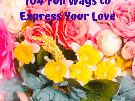 "Celebrate Valentine's Day All Year with ""Romance Every Weekend: 104 Fun Ways to Express Your Love"""