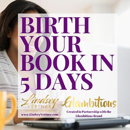 Birth Your Book In 5 Days E-Book