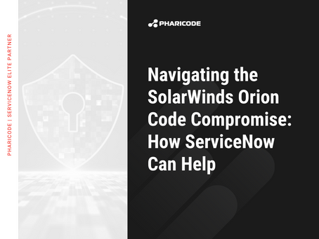Navigating The SolarWinds Orion Code Compromise: How ServiceNow Can Help
