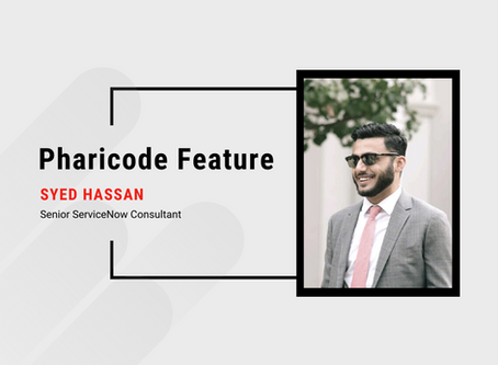 Pharicode Feature: Syed Hassan, Senior ServiceNow Consultant
