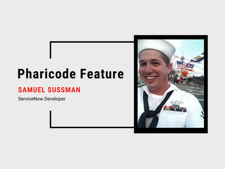 Pharicode Feature: Samuel Sussman, ServiceNow Developer