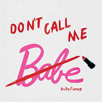 Don't Call Me Babe Art Work.jpg