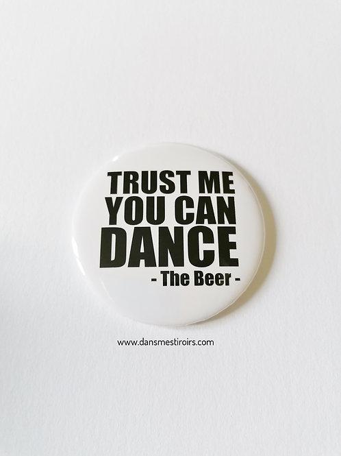 """Décapsuleur """"Trust me, you can dance """""""