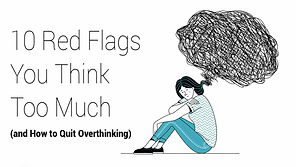 10-Red-Flags-You-Think-Too-Much-and-How-