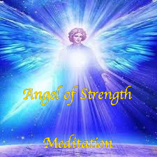 Angel of Strength Meditation and message