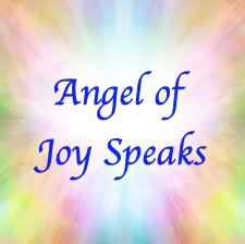 Angel of Joy Message and Meditation