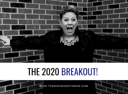 The 2020 Breakout: Your Image IS Your Business®️
