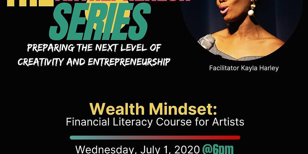 Artreprenuer Series: Wealth Mindset Financial Literacy 101 for Artists