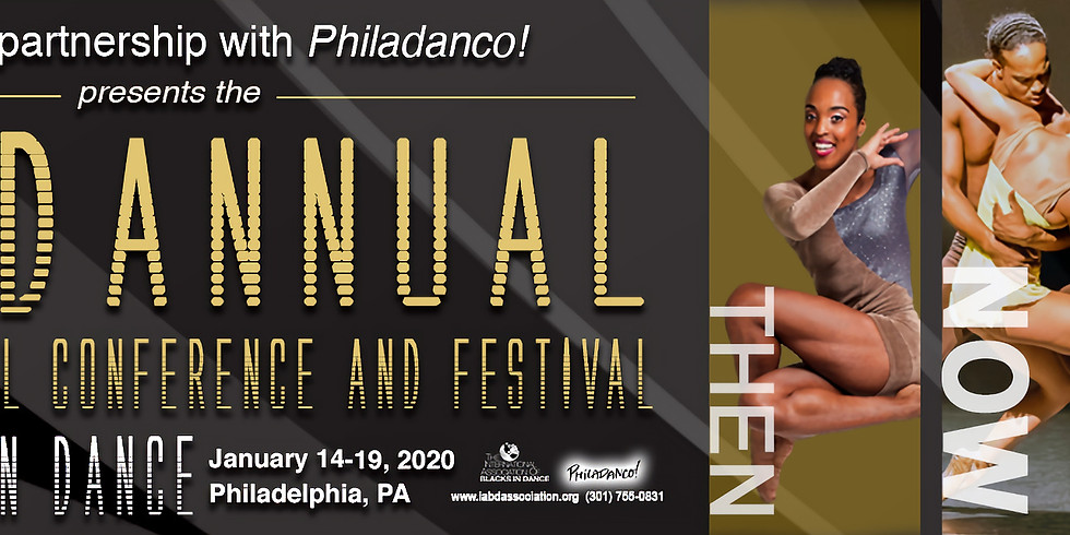 International Association of Blacks in Dance Conference & Fesitival:: Then, Now & Next