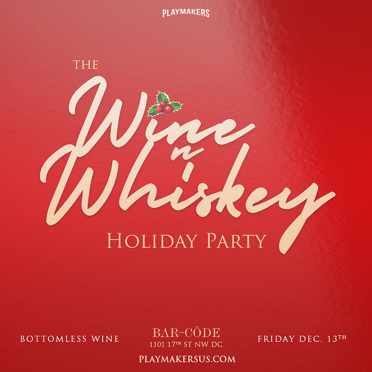 Wine N Whiskey Holiday Party