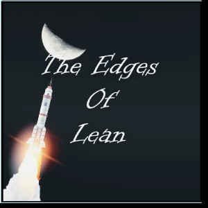 The Edges of Lean Podcast-Episode 8: Continuous Improvement & #RootCauseRacism