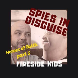 Heroes of Faith Part 5:  Spies in Disguise