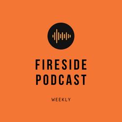 Fireside Podcast