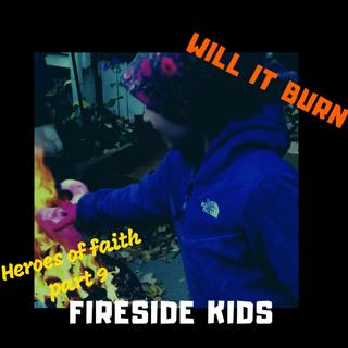 Heroes of Faith Part 9:  Will it Burn?
