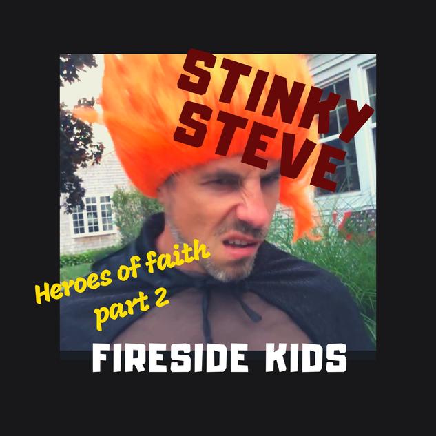 Heroes of Faith Part 2:  Stinky Steve