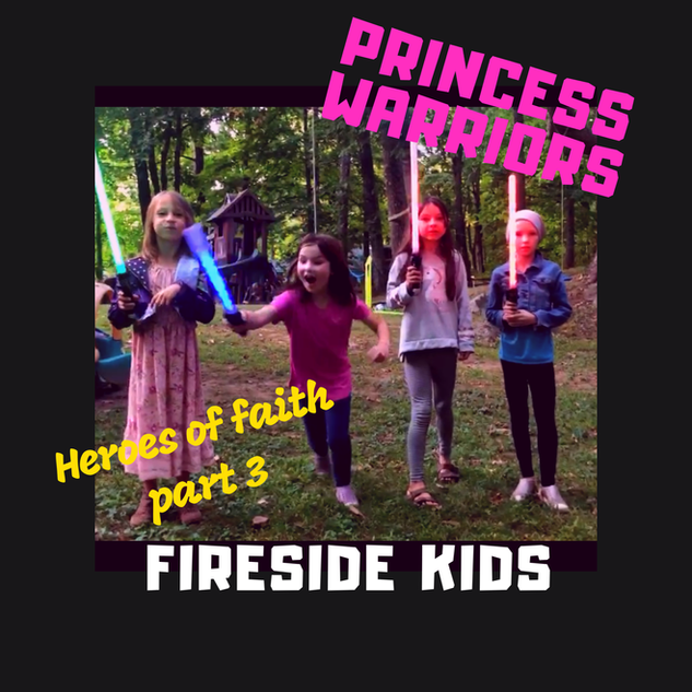 Heroes of Faith Part 3:  Princess Warriors