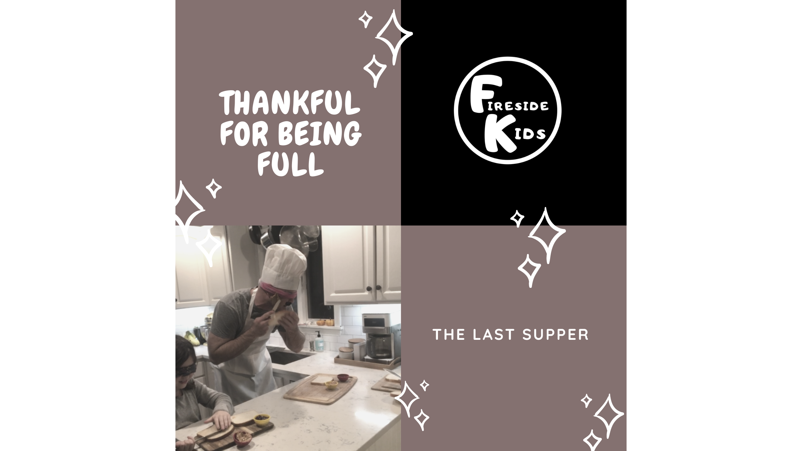 Thankful for being FULL:  The Last Supper