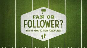 Fan or Follower of Jesus PowerPoint Temp