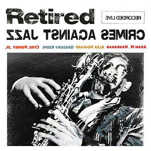 Retired - Crimes Against Jazz