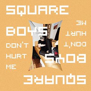 Square Boys - Don't Hurt Me EP