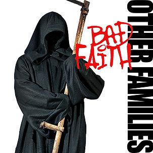 Other Families - Bad Faith