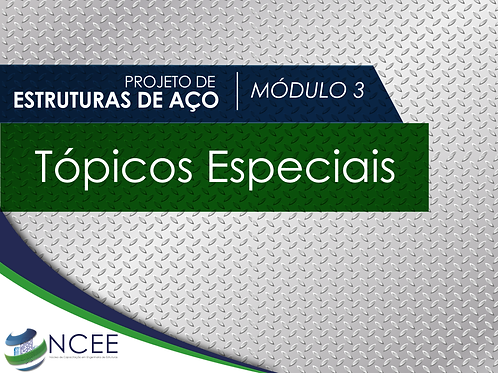 Projetos de Estruturas de Aço: Tópicos Especiais (M3)