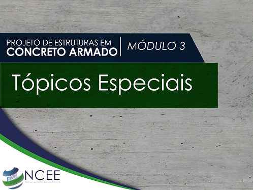 Projetos em Concreto Armado: Tópicos Especiais (M3)