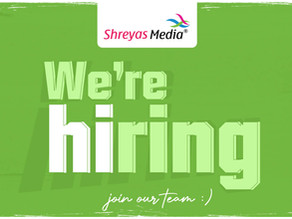 We're Hiring - Shreyas Media Jobs