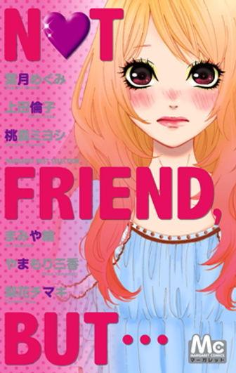 マーガレットベストセレクション NOT FRIEND,BUT….jpg