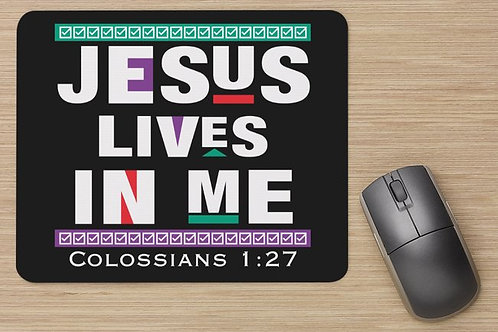Jesus Lives In Me Mouse Pads