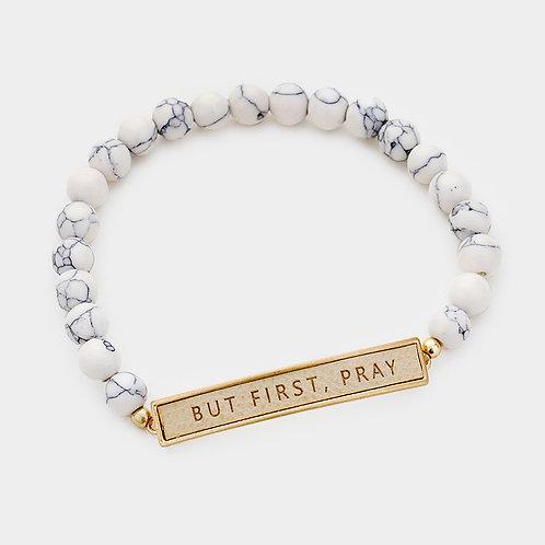 """""""But First, Pray"""" Stretch Bracelet"""