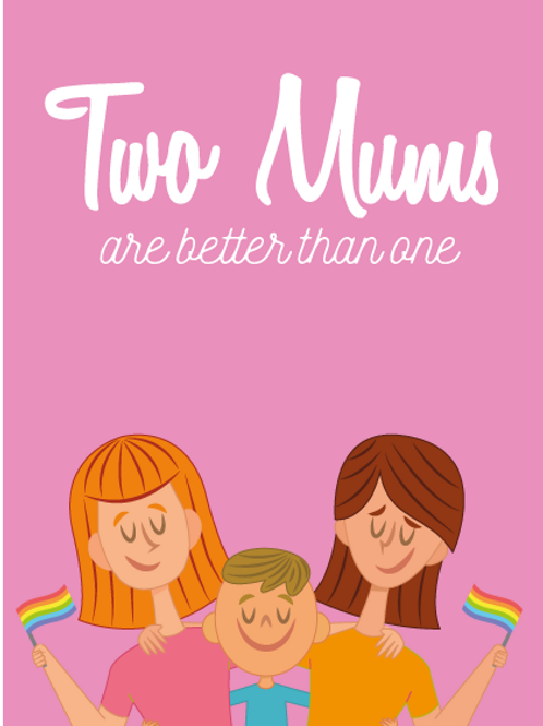 Two Mums Better Than One Card
