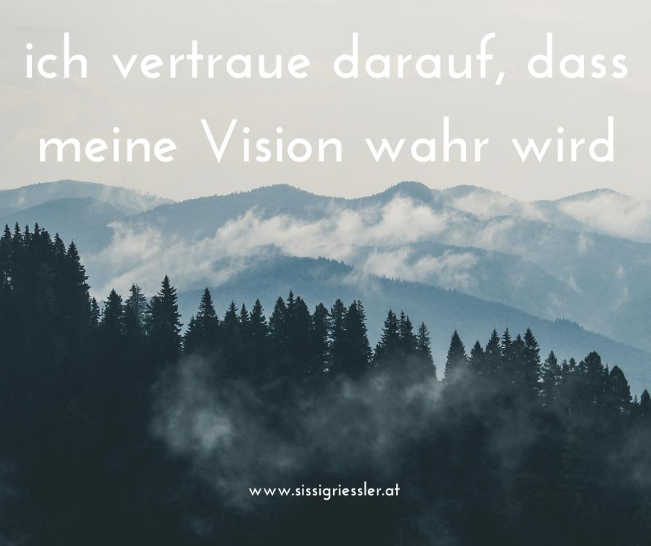 Vertraue Vision wird wahr