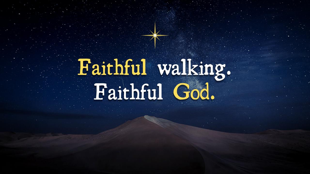 Faithful Walking. Faithful God. Series