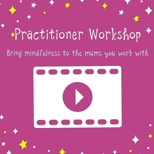 Practitioner Workshop: Mindfulness for Mums