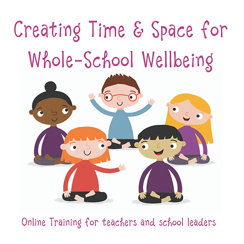 Creating Time & Space for Whole-School Wellbeing