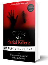 Talking with Serial Killers Worlds Most Evil by Christopher Berry-Dee