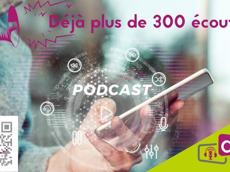 Plus de 300 écoutes des podcasts !