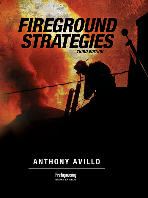 FIREGROUND STRATEGIES, THIRD EDITION
