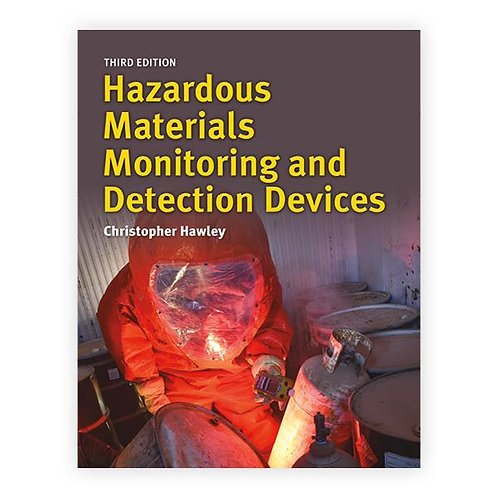 Hazardous Materials Monitoring and Detection Devices, Third Edition