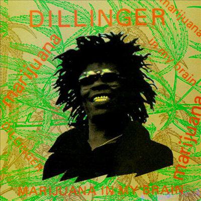 DILLINGER CD Marijuana In My Brain
