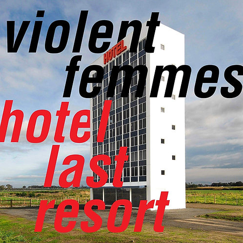 VIOLENT FEMMES LP Hotel Last Resort