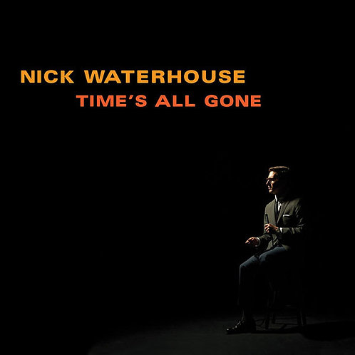NICK WATERHOUSE LP Time's All Gone