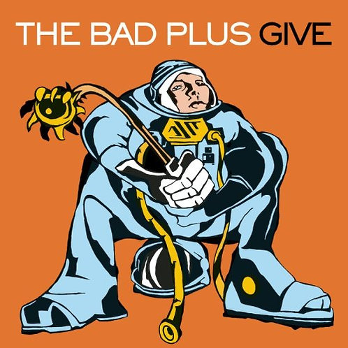 THE BAD PLUS CD Give (Jazz - Rock)