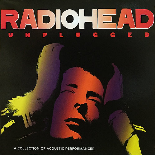 RADIOHEAD LP Unplugged (A Collection Of Acoustic Performances)
