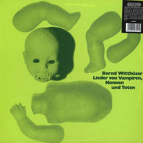 BERND WITTHUSSER LP Lieder Von Vampiren, Nonnen Und Toten