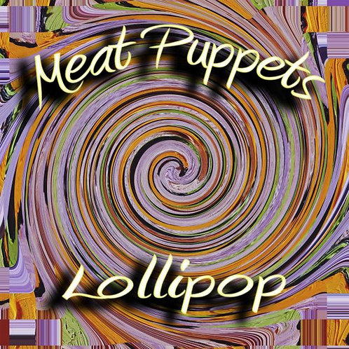 MEAT PUPPETS LP Lollipop
