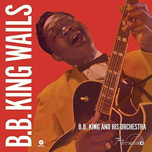 B.B. KING LP Wails (180 gram Limited Ediiton)