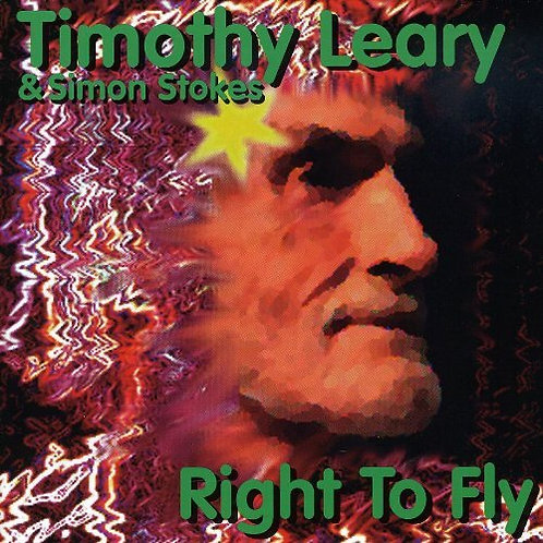 TIMOTHY LEARY & SIMON STOKES CD Right To Fly